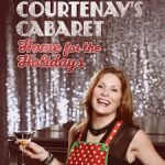 Come to Courtenay's holiday cabaret