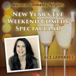 NY's Eve. Comedy. Aurora. Spectacular!