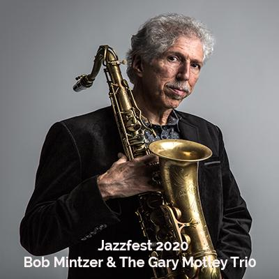 Jazz Fest 2020: Bob Mintzer & The Gary Motley Trio at The Schwartz Center